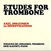 Erik Kaltoft & Niels-Ole Bo Johansen - Etudes For Trombone: Axel Jørgensen 24 Improvisations by Erik Kaltoft