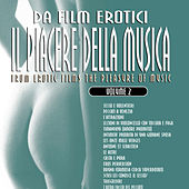 Da film erotici il piacere della musica volume 2 by Various Artists