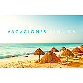 Vacaciones Jamaica by Various Artists