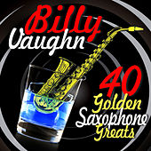 40 Golden Saxophone Greats by Billy Vaughn