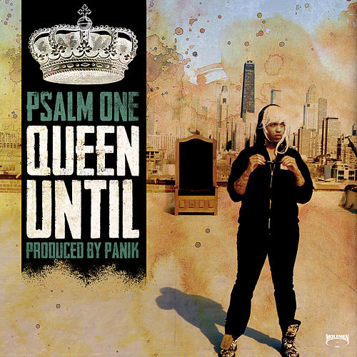 Queen Until by Psalm One