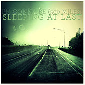 I'm Gonna Be (500 Miles) by Sleeping At Last