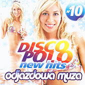 Disco Polo New Hits no. 10 (Odjazdowa Muza) by Various Artists