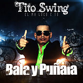 Bala y Puñala by Tito Swing