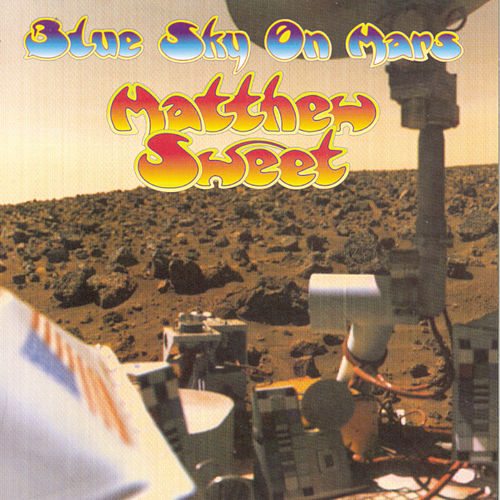 Blue Sky On Mars by Matthew Sweet