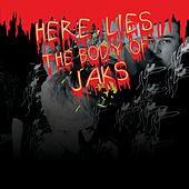 Here Lies the Body of Jaks by Jaks