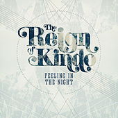 Feeling in the Night by The Reign Of Kindo