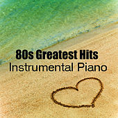80s Greatest Hits: Instrumental Piano by The O'Neill Brothers Group