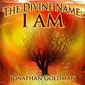 The Divine Name: I Am by Jonathan Goldman