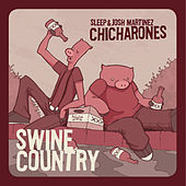 Swine Country by Chicharones