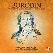 Borodin: Polovetsian Dance No. 8 from Prince Igor (Digitally Remastered) by Czech Philharmonic Orchestra