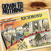 Greetings from Richmond, Virginia by Down To Nothing