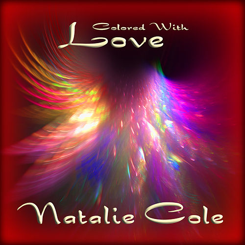 Colored with Love by Natalie Cole