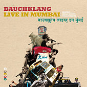 Live In Mumbai by Bauchklang
