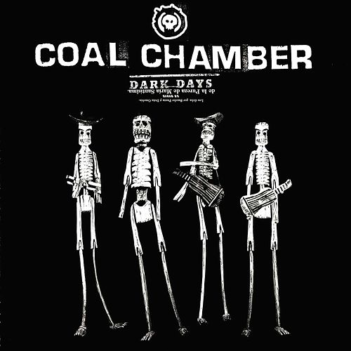 Dark Days by Coal Chamber