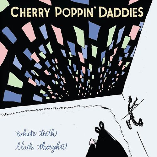 White Teeth, Black Thoughts by Cherry Poppin' Daddies