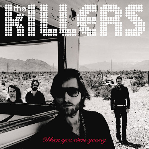 When You Were Young by The Killers