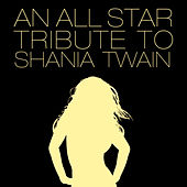 An All Star Tribute To Shania Twain by Various Artists