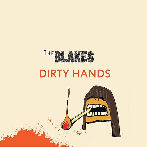 Dirty Hands by The Blakes