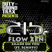 Smash On You (feat. Schiffy) by Flow Zen