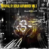 Minimal By Berlin Aufnahmen Vol 3 - EP by Various Artists