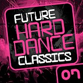 Future Hard Dance Classics Vol. 7 - EP by Various Artists