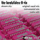 Dream City by The Beatsliders