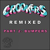 Crookers Remixed, Pt. 2 (Bumpers) by Various Artists