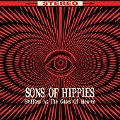 Griffons at the Gates of Heaven by Sons of Hippies