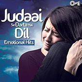 Judaai Se Darta Hai Dil - Emotional Hits by Various Artists