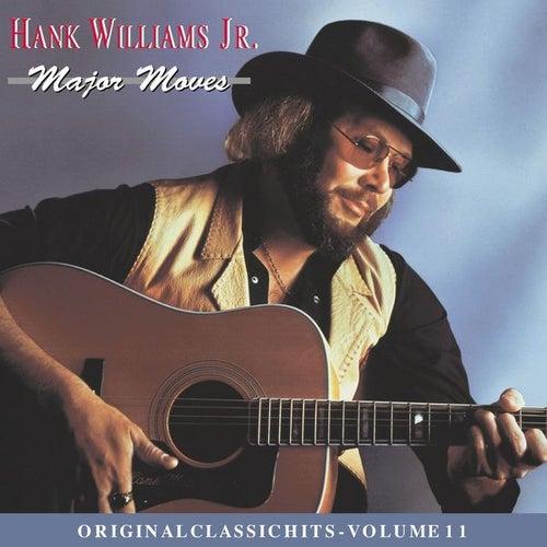 Major Moves: Original Classic Hits Vol. 11 by Hank Williams, Jr.