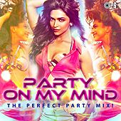 Party On My Mind -The Perfect Party Mix by Various Artists