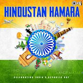 Hindustan Hamara - Celebrating India's Republic Day von Various Artists