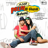 Ajab Prem Ki Ghazab Kahani (Original Motion Picture Soundtrack) by Various Artists