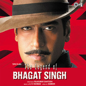 The Legend of Bhagat Singh (Original Motion Picture Soundtrack) by Various Artists