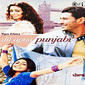 Dil Apna Punjabi (Original Motion Picture Soundtrack) by Various Artists
