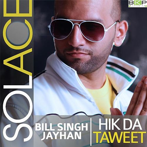 Hik Da Taweet (feat. Bill Singh & JayHan) by Solace