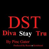 Dst Diva Stay True by Pinc Gator
