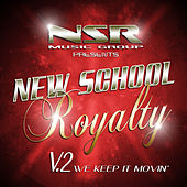 New School Royalty, Vol. 2 (We Keep It Movin') by Various Artists