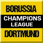 Borussia Dortmund (Champions League) by Various Artists