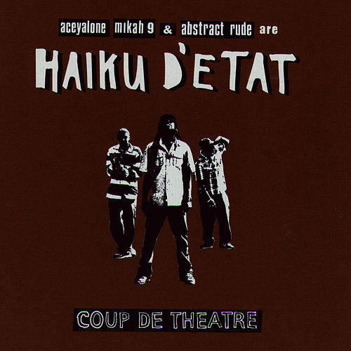 Coup De Theatre by Haiku D'Etat