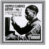 Cripple Clarence Lofton Vol. 1 (1935-1939) by Cripple Clarence Lofton