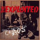 Don't Forget The Chaos by The Exploited