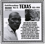 Field Recordings Vol. 6: Texas (1933-1958) by Various Artists