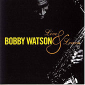 Live & Learn by Bobby Watson