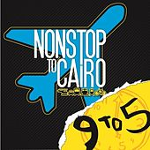 9 To 5 by Non Stop to Cairo