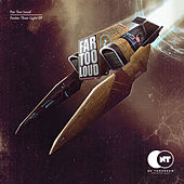 Faster Than Light EP by Far Too Loud