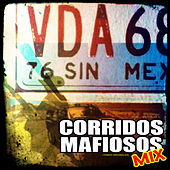 Corridos Mafiosos Mix by Various Artists