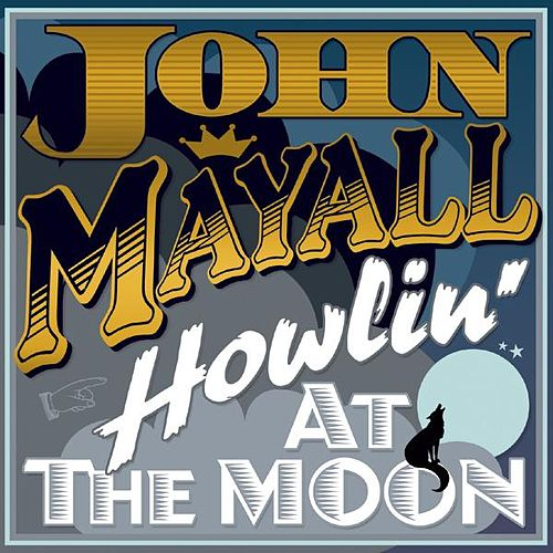 Howlin' at the Moon by John Mayall