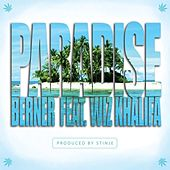 Paradise (feat. Wiz Khalifa) - Single by Berner